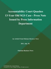 Accountability Court Quashes 13-Year Old SGS Case - Press Note Issued By Press Information Department