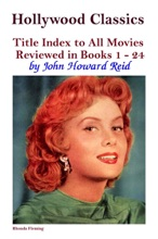 Hollywood Classics Title Index To All Movies Reviewed In Books 1