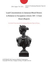 Lead Concentrations In Jamaican Blood Donors In Relation To Occupation (Article 369: 1 Clock Hour) (Report)