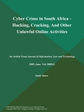 Cyber Crime In South Africa - Hacking, Cracking, And Other Unlawful Online Activities