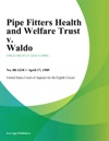Pipe Fitters Health And Welfare Trust V Waldo