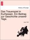 Das Trauerspiel In Kurhessen Ein Beitrag Zur Geschichte Unserer Tage