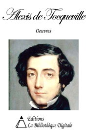 Oeuvres de Alexis de Tocqueville