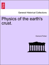 Physics Of The Earth's Crust.