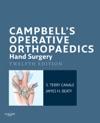 Campbells Operative Orthopaedics Hand Surgery E-Book