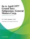 In Re April 1977 Grand Jury Subpoenas General Motors Corp