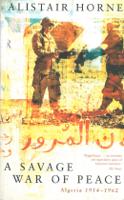 Alistair Horne - A Savage War of Peace artwork