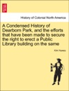 A Condensed History Of Dearborn Park And The Efforts That Have Been Made To Secure The Right To Erect A Public Library Building On The Same