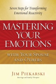 Mastering Your Emotions with Your Spouse and Others book