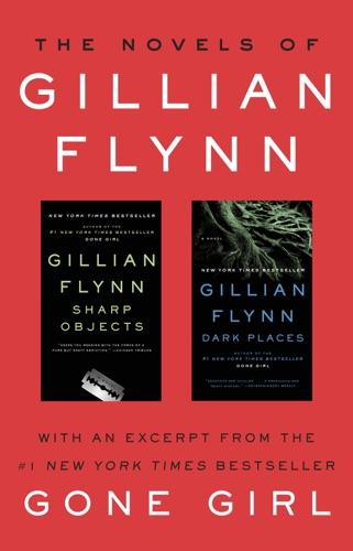 Gillian Flynn - The Novels of Gillian Flynn