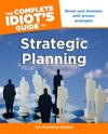 The Complete Idiots Guide To Strategic Planning