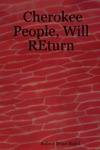 Cherokee People Will Return