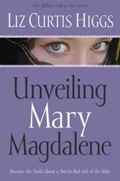 Unveiling Mary Magdalene