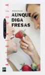 Aunque Diga Fresas