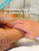 Linda S. Franck - Comforting Your Baby In Intensive Care  arte