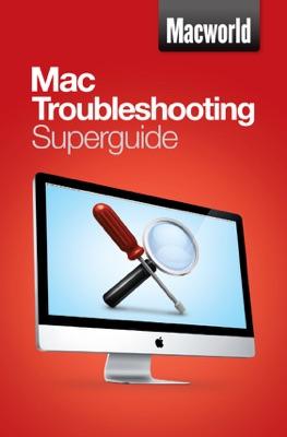 Mac Troubleshooting Superguide