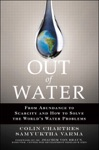 Out Of Water From Abundance To Scarcity And How To Solve The Worlds Water Problems