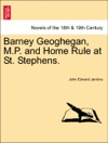 Barney Geoghegan MP And Home Rule At St Stephens