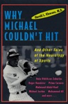 Why Michael Couldnt Hit And Other Tales Of The Neurology Of Sports