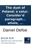 The Dyet Of Poland A Satyr Considerd Paragraph By Paragraph To Which Is Added A Key To The Whole