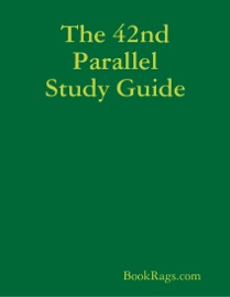 THE 42ND PARALLEL STUDY GUIDE