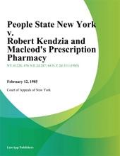 People State New York V. Robert Kendzia And Macleod's Prescription Pharmacy