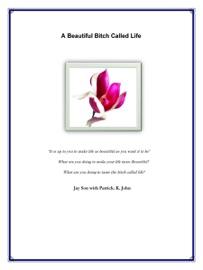 A Beautiful Bitch Called Life