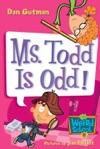 My Weird School 12 Ms Todd Is Odd