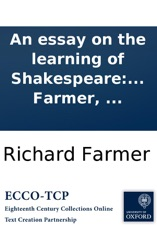 An Essay On The Learning Of Shakespeare Addressed To Joseph Cradock  An Essay On The Learning Of Shakespeare Addressed To Joseph Cradock Esq  The Short Essays In English also Essay On Business Communication  Essay About Healthy Eating