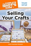 The Complete Idiots Guide To Selling Your Crafts