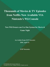 Thousands of Movies & TV Episodes from Netflix Now Available VIA Nintendo's Wii Console; Now Wii Owners can Use One System for Movie & Game Night