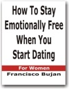 How To Stay Emotionally Free When You Start Dating