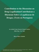 Contribution To The Discussion On Drug Legalization/Contribuicao A Discussao Sobre A Legalizacao De Drogas (Texto En Portugues)