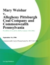 Mary Weishar V Allegheny Pittsburgh Coal Company And Commonwealth Pennsylvania