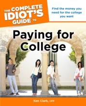 The Complete Idiot's Guide To Paying For College