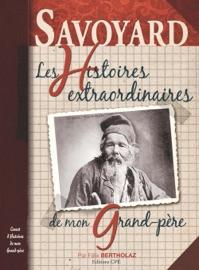 Savoyard Les Histoires Extraordinaires De Mon Grand P Re