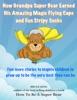 How Grandpa Super Bear Earned His Amazing Magic Flying Cape and Fun Stripy Socks