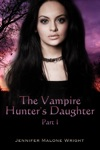 The Vampire Hunters Daughter Part I
