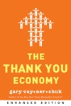 The Thank You Economy Enhanced Edition Enhanced Edition