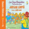 Los Osos Berenstain Juegan Limpio  Play A Good Game