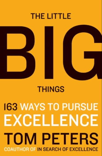 book review of thomas j peters little Best books related to the little big things: on speaking well, the science of getting rich, quiet leadership, the 22 immutable laws of branding, self-improvement 101: what every leader needs to know.