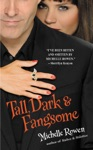 Tall Dark  Fangsome