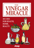 The Vinegar Miracle: 101 Uses for Health, Home, Beaut - Elodie Baunard