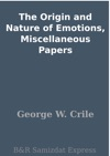 The Origin And Nature Of Emotions Miscellaneous Papers