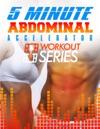 5 Minute Abdominal Accelerator