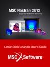 MSC Nastran 2012 Linear Static Analysis Users Guide