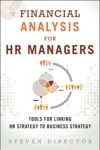 Financial Analysis For HR Managers Tools For Linking HR Strategy To Business Strategy