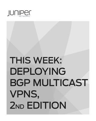 This Week: Deploying MBGP Multicast VPNs