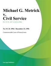 Michael G. Metrick V. Civil Service