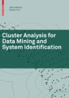 Cluster Analysis For Data Mining And System Identification
